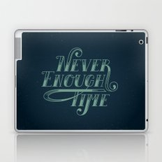 Never Enough Time Laptop & iPad Skin