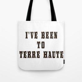I've Been To Terre Haute Tote Bag
