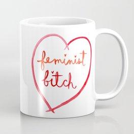 Feminist Bitch Coffee Mug