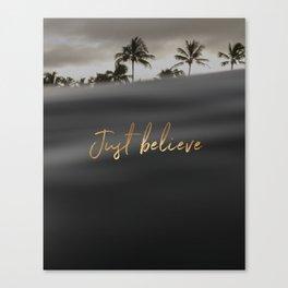 Just believe Canvas Print