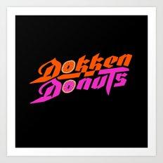Dokken Donuts Art Print