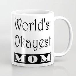 World's Okayest Mom Coffee Mug