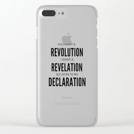 YOU WANT A REVOLUTION I WANT A REVELATION  SO LISTEN TO MY DECLARATION Clear iPhone Case