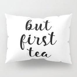 But First Tea, Kitchen Decor, Kitchen Wall Art Pillow Sham