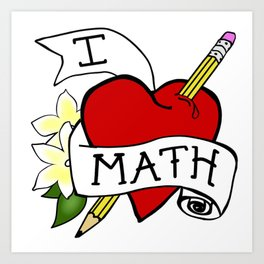 I Love Math with a Pencil Art Print