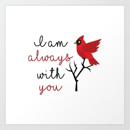 I am always with you Art Print