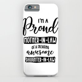 Mother-In-Law Of An Awesome Daughter-In-Law iPhone Case