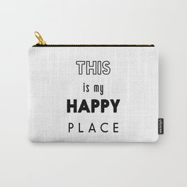 This is my happy place Carry-All Pouch