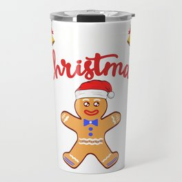Merry Christmas Gingerbread Design For December 25th T-shirt Design Jesus Birthday Carol Gift Tree Travel Mug
