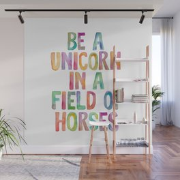 BE A UNICORN IN A FIELD OF HORSES rainbow watercolor Wall Mural