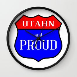 Utahn And Proud Wall Clock