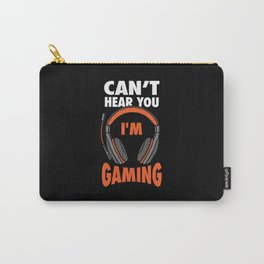 Can't Hear You I'm Gaming Carry-All Pouch