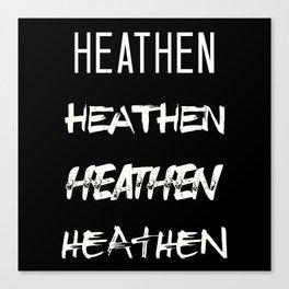Heathen Canvas Print