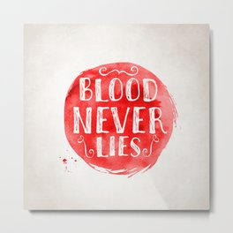 Blood never lies Metal Print