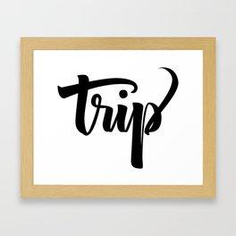 Trip! Framed Art Print