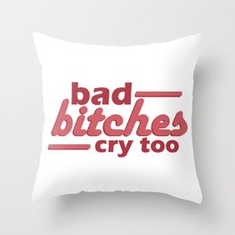 bad bitches cry too, red Throw Pillow