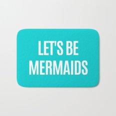 Let's Be Mermaids (Turquoise) Bath Mat