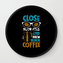 Brew Black Coffee Lover Quote Coffee-drinker Wall Clock