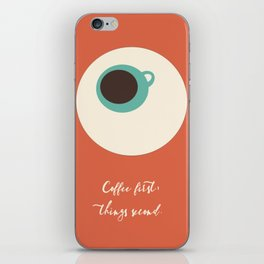 COFFEE first, things second iPhone Skin
