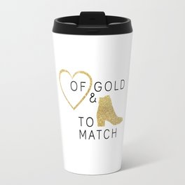 Heart of Gold & Boots to Match Travel Mug