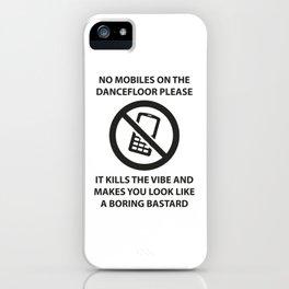 No mobile phones allowed on the dancefloor iPhone Case