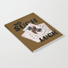 No Such Luck Notebook