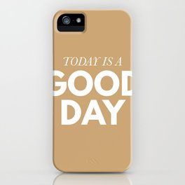 Today is a good day - typography iPhone Case