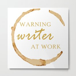 Warning Writer at Work Metal Print