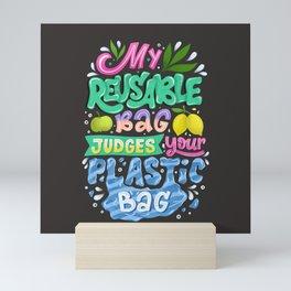 My Reusable Bag Judges Your Plastic Bag Mini Art Print
