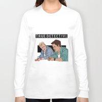 true detective Long Sleeve T-shirts featuring True Detective Fan Art by Vito Fabrizio Brugnola