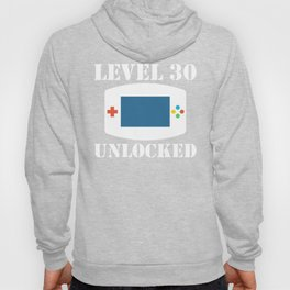 Level 30 Unlocked Video Games 30th Birthday Hoody