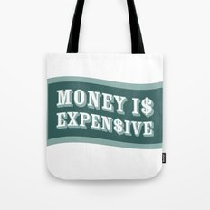 Money Is Expensive Tote Bag
