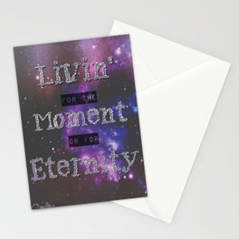 Living in the Moment or in Eternity Stationery Cards