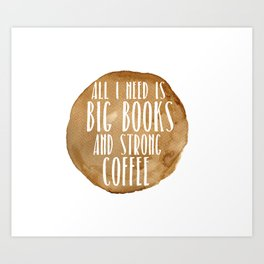 Big Books & Strong Coffee Art Print