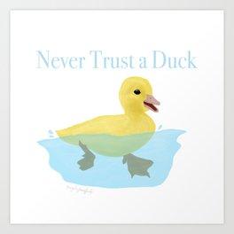 Never Trust a Duck - The Infernal Devices design Art Print