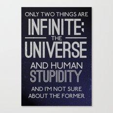 Infinite Stupidity Canvas Print