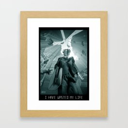 I Have Wasted My Life Framed Art Print