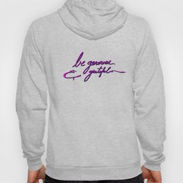 Be generous & grateful Hoody