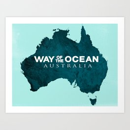 WAY OF THE OCEAN - Australia Art Print