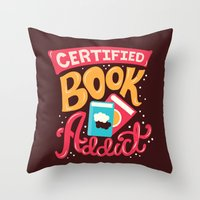 risa rodil Throw Pillows featuring Certified Book Addict by Risa Rodil
