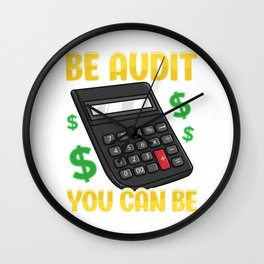 Be Audit You Can Be Funny Accountant Auditor Pun Wall Clock