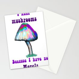 Mushrooms Morels I Hunt Mushrooms Because I have No Morels Stationery Cards