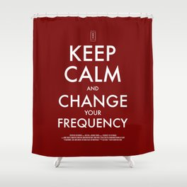 FREQUENCIES KEEP CALM POSTER Shower Curtain