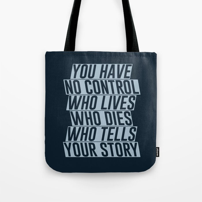 Who Lives, Who Dies, Who Tells Your Story #2 Tote Bag