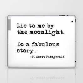 Lie to me by the moonlight - F. Scott Fitzgerald quote Laptop & iPad Skin