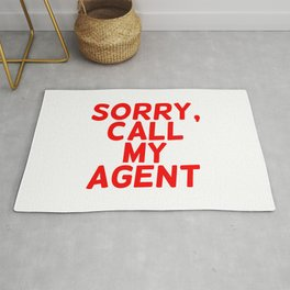 Sorry, call my agent. Rug