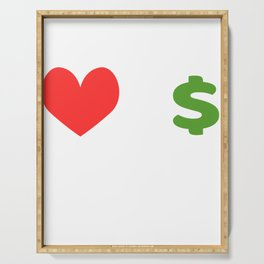 """""""Love Over Money"""" tee design. Perfect for career lovers out there! Makes a nice and perfect gift too Serving Tray"""