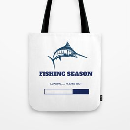 Fishing Season Loading Please Wait Tote Bag