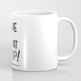 Have a Great Poop! - Bathroom Art - Inspirational Coffee Mug