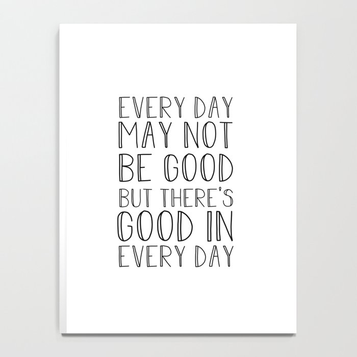 Every day may not be good Notebook